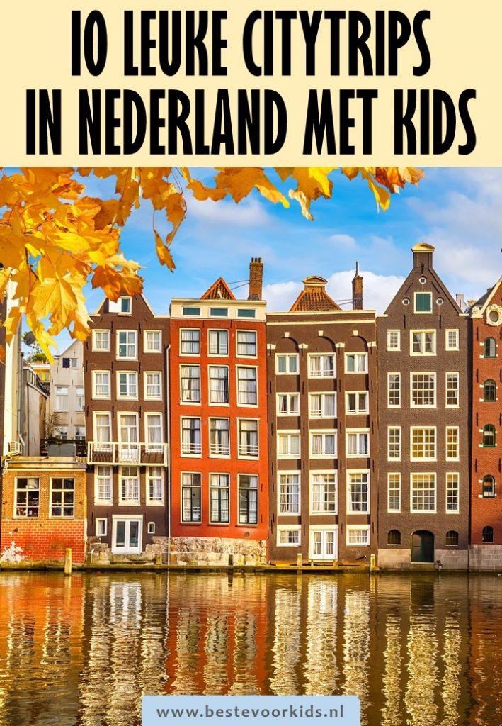 Ben je stedentrip met kinderen in Nederland aan het plannen? Lees hier over 10 mooie steden in eigen land voor een citytrip met kids! #Nederland #stedentrip